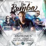 Anonimus Ft. Wisin, Farruko Y Baby Rasta & Gringo - De Rumba (Official Remix)