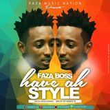 Fazaboss - Have Ah Style(Social Media Riddim) Cover Art