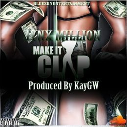 JYNX MILLION - MAKE IT CLAP Produced By KayGW Cover Art