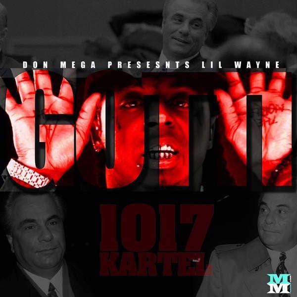 "Don Mega & Lil Wayne - ""Gotti (Mixtape) "" - Download ..."