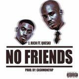 RICH ⚡️ - No Friends (Prod. CashMoneyAP) Cover Art