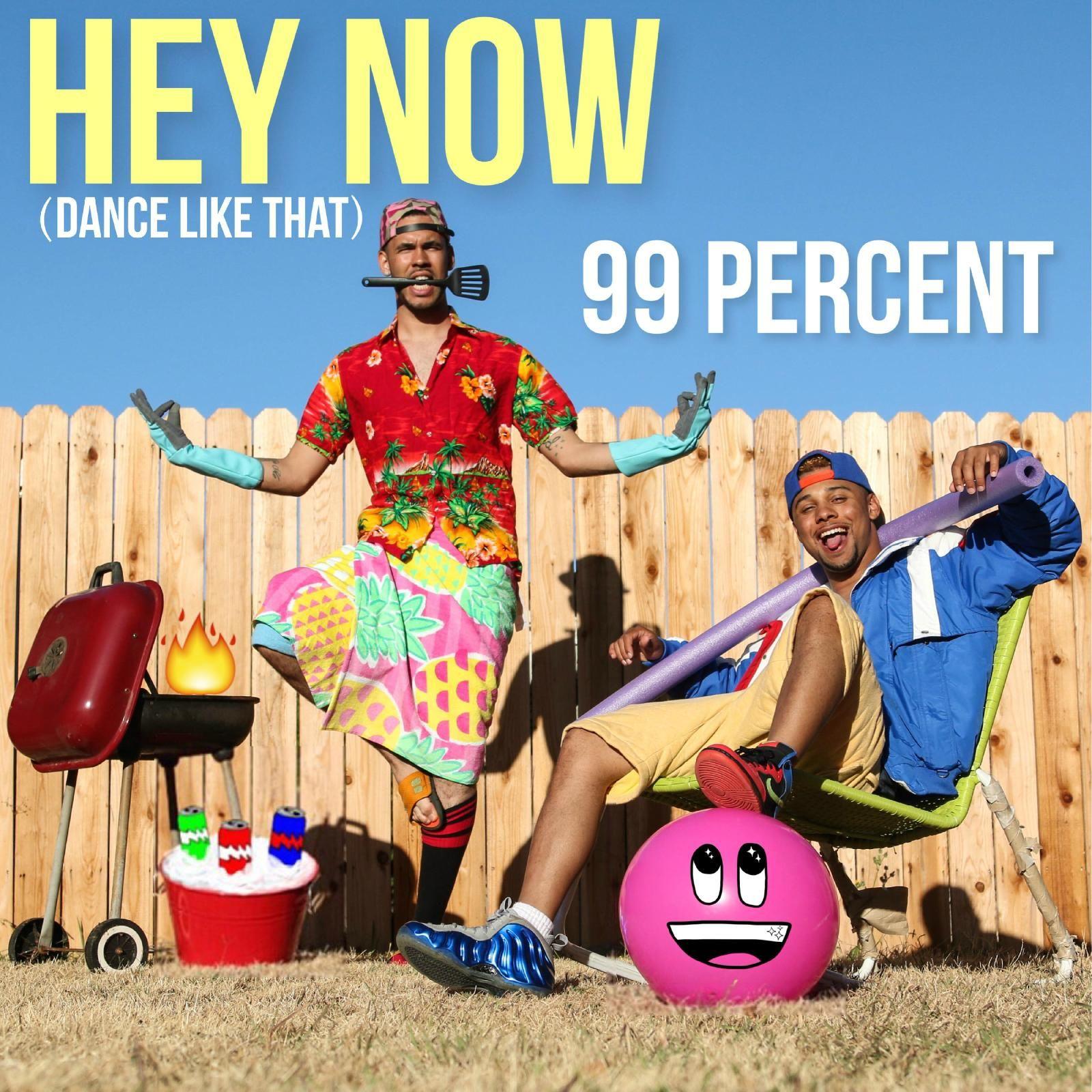 "99 Percent - ""Hey Now (Dance Like That)"" - Listen   Added ..."