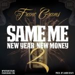 Franc Grams - Same Me New Year New Money 2 Cover Art