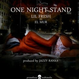 Fresh Tha Gloweious - One Night Stand (Ft. El Mur, Prod. by Jazzy Ranks) Cover Art