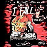 Gwalla Records LLC - Ball Til I Fall Cover Art