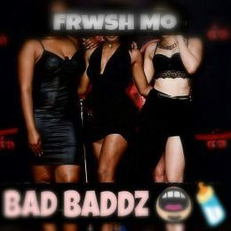 Frwsh Mo - Bad Baddz Cover Art