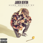 Jarren Benton - Slow Motion EP Vol. 1
