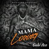Gabi Ace - Mama Loving (Mixed by Short) Cover Art
