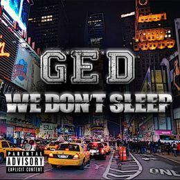 G.E.D (#GEDmusic) - We Don't Sleep Cover Art