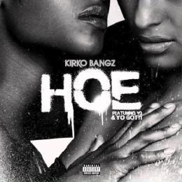 GhostZoneMedia - Kirko Bangz - Hoe [Feat Yo Gotti & YG] Cover Art