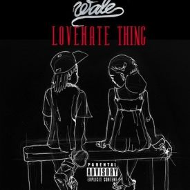 Wale - Wale – Love Hate Thing