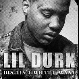Lil Durk  - Lil Durk  Dis Aint What U Want
