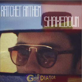 gLAdiator - Ratchet Anthem/Shakedown Cover Art