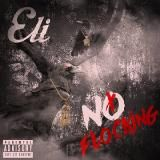 Eli - No Flockin ( Freestyle)
