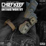 Chief Keef - Untrustworthy (Prod. By @YGOnDaBeat)