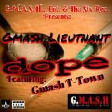 Gmash Lieutnant - Dope feat: Gmash T-Town Cover Art