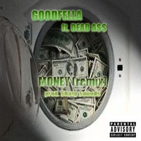 GOODFELLA x Dead A$$ - Money [remix] - GOODFELLA x Dead A$$ prod. @Sharp_Soundz