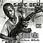 GOODFELLA - SAVE DEM (children) GOODFELLA PROD BY GENIUS KLUB Cover Art