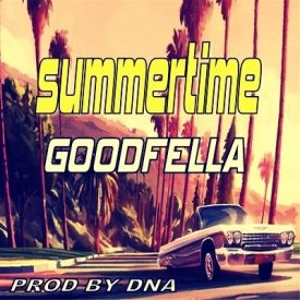 GOODFELLA - SUMMERTIME - GOODFELLA - PROD BY DNA