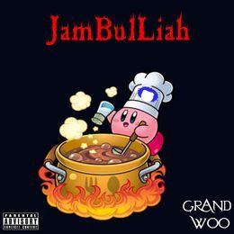 GRAND WOO - JamBulLiah Cover Art