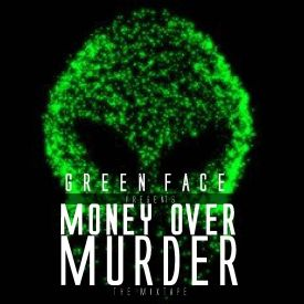 Green Face - Money Over Murder Hosted by DJ Kash Cover Art