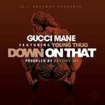 Gucci Mane - Down On That Cover Art