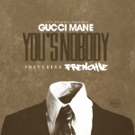 Gucci Mane - You's A Nobody  (Dirty) Cover Art