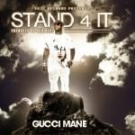 Gucci Mane - Stand 4 It Cover Art