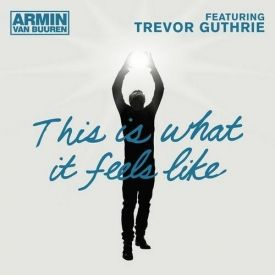 Armin van Buuren Feat. Trevor Guthrie - This Is What It Feels Like (W&amp;W Remix)