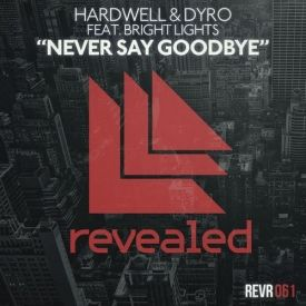 Hardwell, Dyro, Bright Lights - Never Say Goodbye feat. Bright Lights (Original Mix)