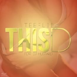 Heaterville - TeeFlii feat DJ Mustard - This D Cover Art