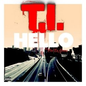 T.I. - Hello Ft. Cee-Lo Green (Prod by The Neptunes)