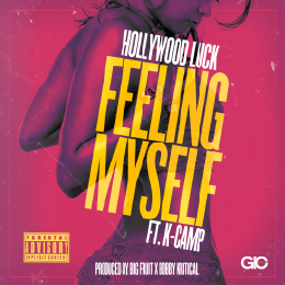 HHS1987 - Hollywood Luck - Feelin Myself feat. K Camp (Produced by Big Fruit & Bobby Kritical) Main Cover Art