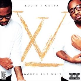 Louie V Gutta - Worth The Wait