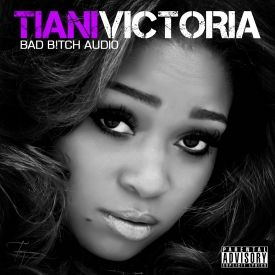 HHS1987 - Tiani Victoria - Bad Bitch Audio (Mixtape) Cover Art