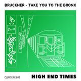 High End Times - Take You To The Bronx Cover Art