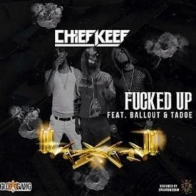 Chief Keef - F*cked Up