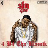 Slim 400 - 4 B4 Tha Blassik
