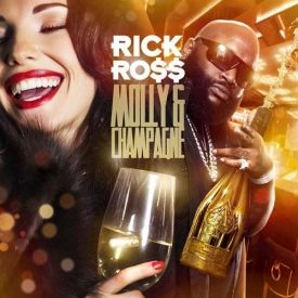 Rick Ross - Molly & Champagne