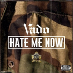 Vado - Hate Me Now (Freestyle)