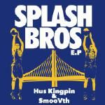 Hus Kingpin - Splash Brothers EP | #SplashBrothersEP Cover Art