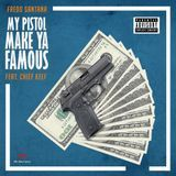Hustle Hearted - My Pistol Make Ya Famous Cover Art