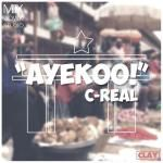 C-Real - Ayekoo