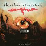 Classick, K!bo, Fricky, Kams - Eye See Fire