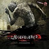 I am Gilgamesh - Uncivilized Cover Art