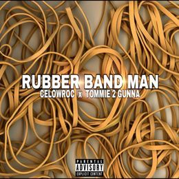 IAmCelowRoc - Rubber Band Man Ft. Tommie 2 Gunna Cover Art