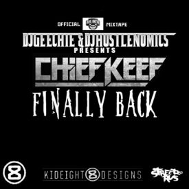 "iLLmixtapes.com - ""Chief Keef - Finally Back"" ft ..."