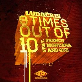 Ludacris - 9 Times Outta 10 (ft. French Montana & Que)