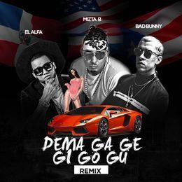 Mizta B - Dema Ga Ge Gi Go Gu (Remix) [Dembow 2017] Cover Art