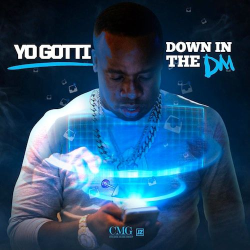 Yo Gotti - Down In the DM Download Mp3 Music, Video clips And Lyrics